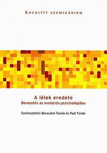 Paál Tünde (szerk.); Bereczkei Tamás (Szerk.): A lélek eredete - Bevezetés az evolúciós pszichológiába