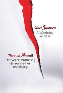 Hannah Arendt; Karl Jaspers: A bűnösség kérdése - Szervezett bűnösség és egyetemes felelősség - Szervezett bűnösség és egyetemes felelősség