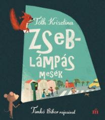 Tóth Krisztina: Zseblámpás mesék