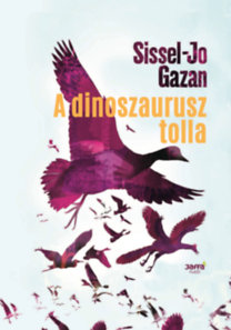 Sissel-Jo Gazan: A dinoszaurusz tolla