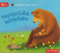 Katja Reider, Sebastien Braun: Megvigasztallak, kismedvém