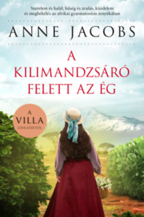 Anne Jacobs: A Kilimandzsáró felett az ég