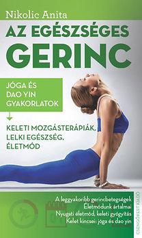 Nikolic Anita: Az egészséges gerinc - Keleti mozgásterápiák, lelki egészség, életmód