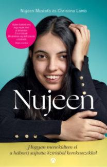 Nujeen Mustafa - Christina Lamb: Nujeen - Hogyan menekültem el a háború sújtotta Szíriából kerekesszékkel