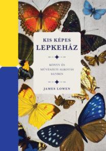 James Lowen: Kis képes lepkeház