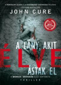 John Cure: A lány, akit élve ástak el