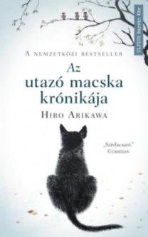 Hiro Arikawa: Az utazó macska krónikája - Nem az út számít, hanem akivel megteszed