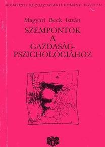Magyari Beck István: Szempontok a gazdaságpszichológiához