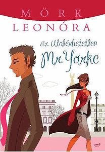 Mörk Leonóra: Az utolérhetetlen Mr. Yorke