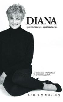 Andrew Morton: Diana igaz története - saját szavaival - átdolgozott, felújított kiadás