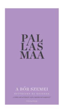 Juhani Pallasmaa: A bőr szemei - Építészet és érzékek