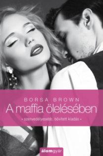 Borsa Brown: A maffia ölelésében (Maffia-trilógia 2.)