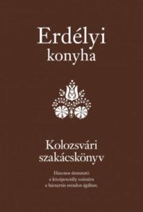 Erdélyi konyha -- Kolozsvári szakácskönyv