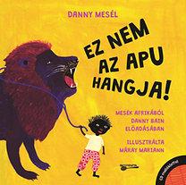 Danny Bain: Danny mesél - Ez nem az apu hangja! - CD melléklettel