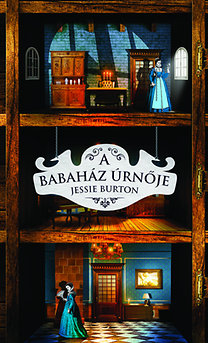 Jessie Burton; Farkas Krisztina (ford.): A babaház úrnője