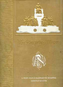 Szerk: Lándor Tivadar: Vörösmarty-Album (Pesti Napló 1909)