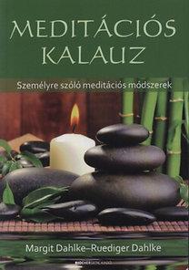 Dahlke R. Dahlke M.: Meditációs kalauz - Személyre szóló meditációs módszerek
