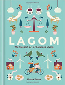 Linnea Dunne: Lagom - The Swedish Art of Balanced Living