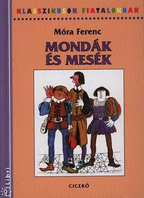 Móra Ferenc: Mondák és mesék