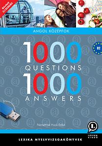 Némethné Hock Ildikó: 1000 questions 1000 answers - Angol középfok - B2