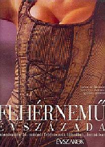 Bressler, Karen W., Newman: A fehérnemű évszázada