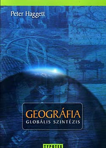 Peter Haggett: Geográfia - Globális szintézis