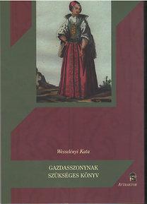 Wesselényi Kata: Gazdasszonynak szükséges könyv