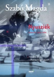 Szabó Magda: Nyusziék - Napló (1950-1958)