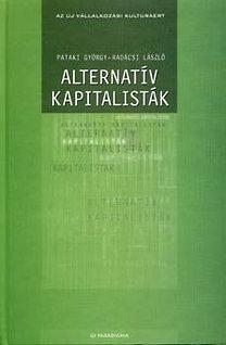 Pataki György-Radácsi László: Alternatív kapitalisták - Gazdálkodás az érintettek jólétéért