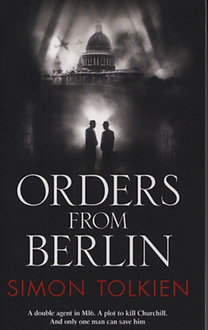 Tolkien, Simon: Orders from Berlin