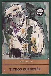 V.O. Bogomolov: Titkos küldetés (Delfin könyvek)