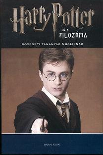 Gregory (szerk.) Bassham: Harry Potter és a filozófia - Roxforti tananyag mugliknak - Roxforti tananyag mugliknak