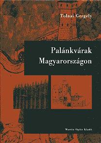 Tolnai Gergely: Palánkvárak Magyarországon