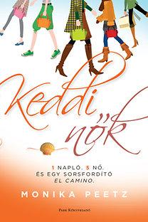 Monika Peetz: Keddi nők - Egy napló, öt nő és egy sorsfordító El Camino
