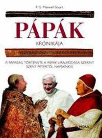 P. G. Maxwell-Stuart: Pápák krónikája - A pápaság története a pápák uralkodása szerint Szent Pétertől napjainkig
