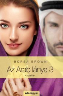 Borsa Brown: Az Arab lánya 3.