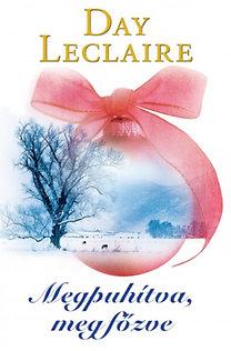 Day Leclaire: Megpuhítva, megfőzve (Karácsonyra, szeretettel kötet)