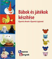 Gyenis Lajosné; Gyenis Anett: Bábok és játékok készítése