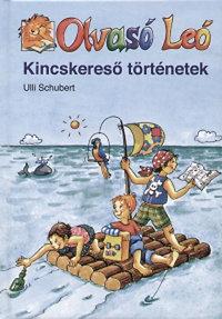 Ulli Schubert: Olvasó Leó - Kincskereső történetek - Olvasó Leó