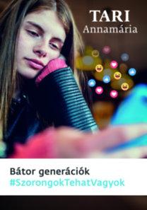 Tari Annamária: Bátor generációk - Szorongok tehát vagyok