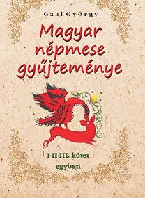 Gaal György: Magyar népmese gyűjteménye I-II-III. kötet egyben