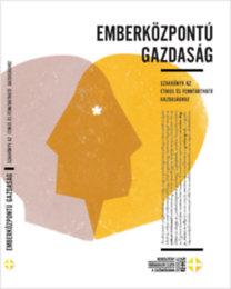 Baritz Sarolta Laura op; Dabóczi Gergely (szerk.): Emberközpontú gazdaság - Szakkönyv az etikus és fenntartható gazdasághoz