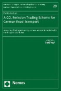 Jochem, Patrick: A CO2 Emission Trading Scheme for German Road Transport