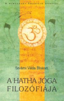 Szvámi Véda Bhárati: A hatha jóga filozófiája