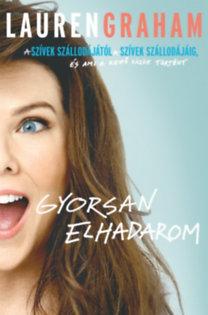 Lauren Graham: Gyorsan elhadarom