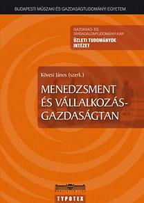 Kövesi János (szerk.): Menedzsment és vállalkozás-gazdaságtan