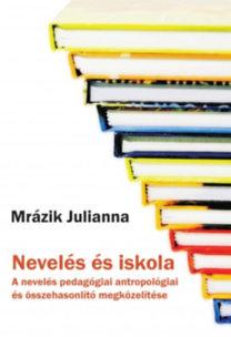 Mrázik Julianna: Nevelés és iskola