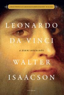 Walter Isaacson: Leonardo da Vinci - A zseni közelről