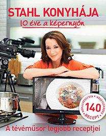 Stahl konyhája - 10 éve a képernyőn - A tévéműsor legjobb receptjei