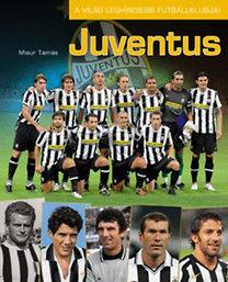 Misur Tamás: Juventus - A világ leghíresebb futballklubjai